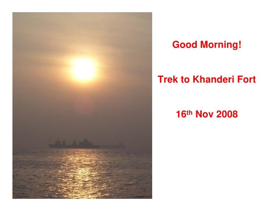 Good Morning!   Trek to Khanderi Fort      16th Nov 2008