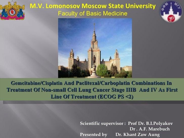 Scientific supervisor :  Prof Dr. B.I.Polyakov   Dr . A.F. Marebuch Presented by  Dr. Khant Zaw Aung Gemcitabine/Cisplatin...