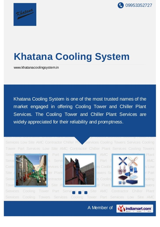 09953352727    Khatana Cooling System    www.khatanacoolingsystem.inChiller Plant Services Cooling Towers Services Cooling...