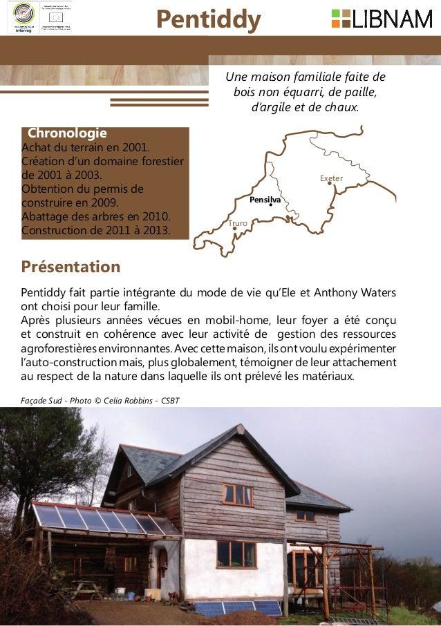 92 Une maison familiale faite de bois non équarri, de paille, d'argile et de chaux. Pentiddy fait partie intégrante du mod...