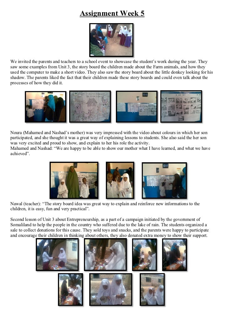 Assignment Week 5We invited the parents and teachers to a school event to showcase the student's work during the year. The...
