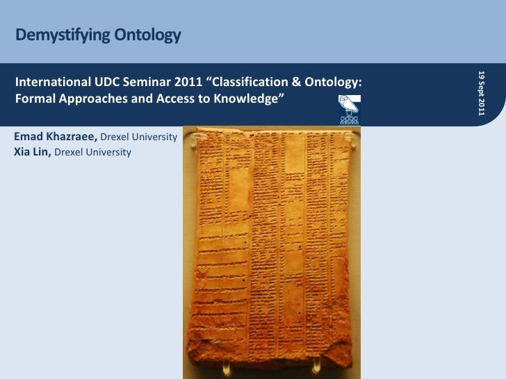 """Demystifying Ontology<br />International UDC Seminar 2011 """"Classification & Ontology:<br />Formal Approaches and Access to..."""