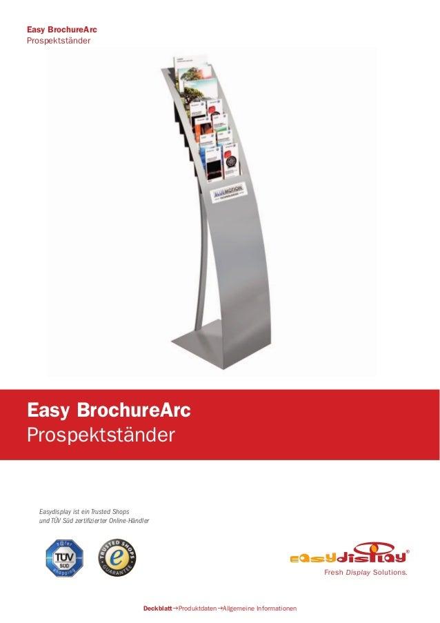 Easydisplay ist ein Trusted Shops und TÜV Süd zertifizierter Online-Händler Easy BrochureArc Prospektständer DeckblattPro...