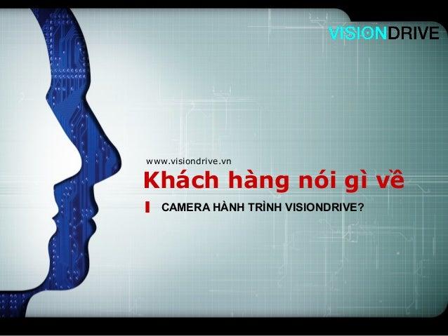 LOGOwww.visiondrive.vnKhách hàng nói gì về   CAMERA HÀNH TRÌNH VISIONDRIVE?