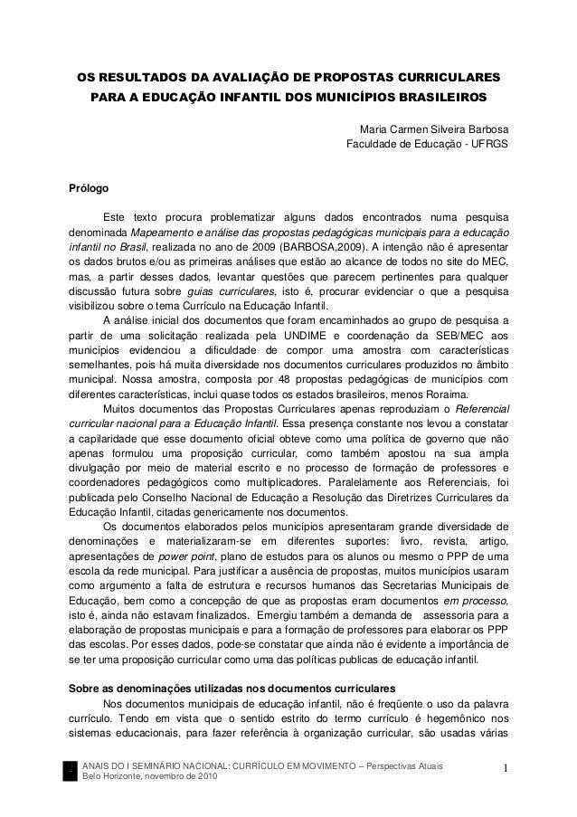 ANAIS DO I SEMINÁRIO NACIONAL: CURRÍCULO EM MOVIMENTO – Perspectivas Atuais Belo Horizonte, novembro de 2010 1 OS RESULTAD...
