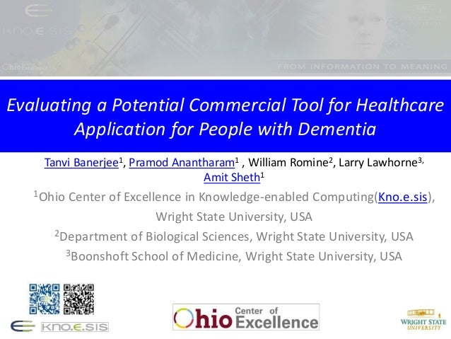 Evaluating a Potential Commercial Tool for Healthcare Application for People with Dementia Tanvi Banerjee1, Pramod Anantha...