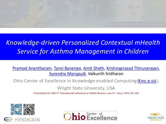 Knowledge-driven Personalized Contextual mHealth Service for Asthma Management in Children Pramod Anantharam, Tanvi Banerj...