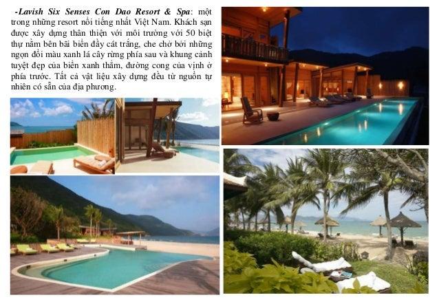 -Lavish Six Senses Con Dao Resort & Spa: một trong những resort nổi tiếng nhất Việt Nam. Khách sạn được xây dựng thân thiệ...