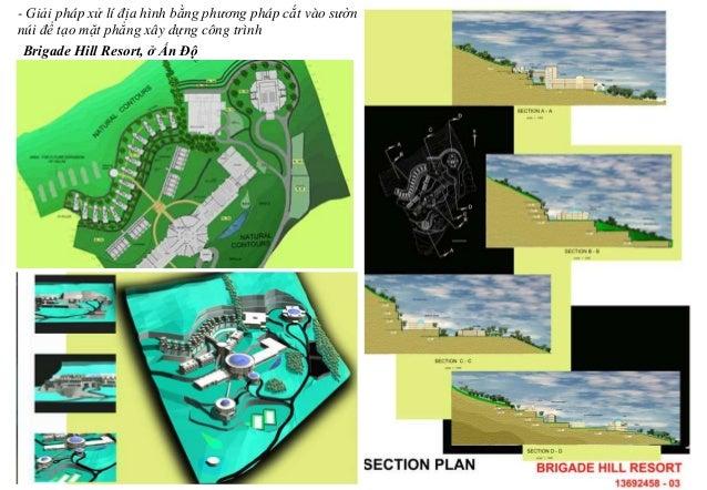 - Giải pháp xử lí địa hình bằng phương pháp cắt vào sườn núi để tạo mặt phẳng xây dựng công trình Brigade Hill Resort, ở Ấ...