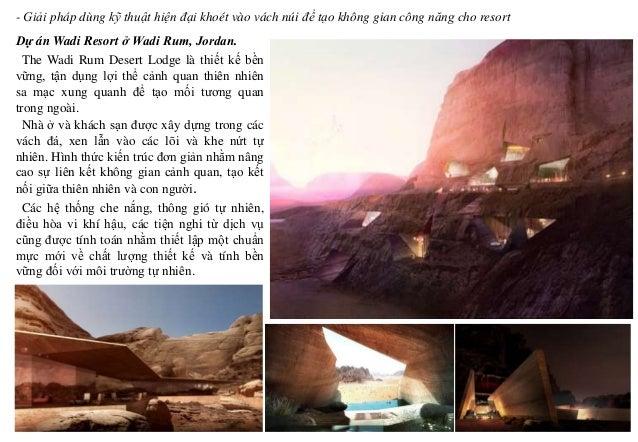 Dự án Wadi Resort ở Wadi Rum, Jordan. - Giải pháp dùng kỹ thuật hiện đại khoét vào vách núi để tạo không gian công năng ch...