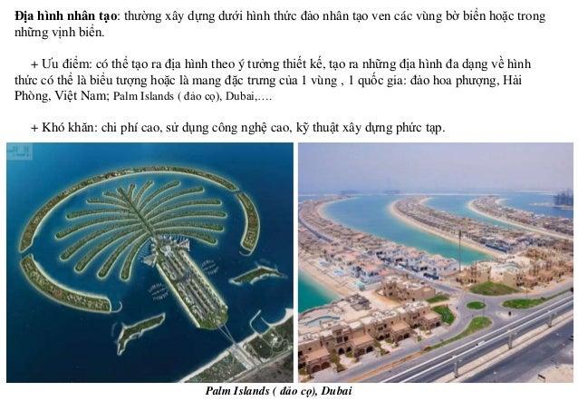 Địa hình nhân tạo: thường xây dựng dưới hình thức đảo nhân tạo ven các vùng bờ biển hoặc trong những vịnh biển. + Ưu điểm:...