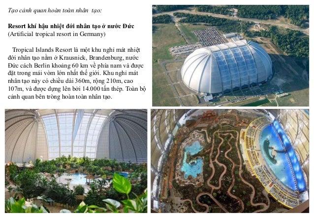 Tạo cảnh quan hoàn toàn nhân tạo: Resort khí hậu nhiệt đới nhân tạo ở nước Đức (Artificial tropical resort in Germany) Tro...