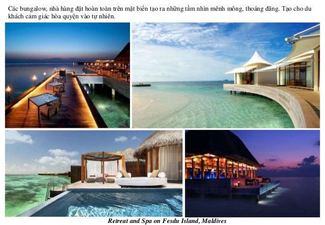 Retreat and Spa on Fesdu Island, Maldives Các bungalow, nhà hàng đặt hoàn toàn trên mặt biển tạo ra những tầm nhìn mênh mô...