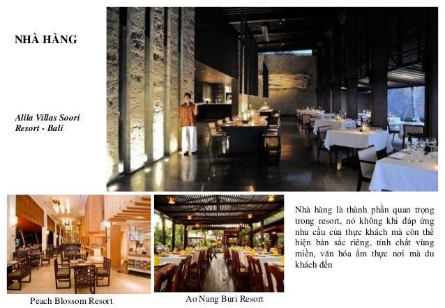 NHÀ HÀNG Nhà hàng là thành phần quan trọng trong resort, nó không khi đáp ứng nhu cầu của thực khách mà còn thể hiện bản s...