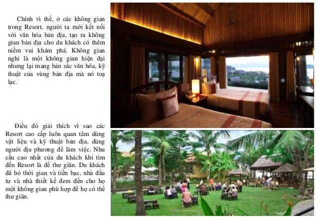 Chính vì thế, ở các không gian trong Resort, người ta mới kết nối với văn hóa bản địa, tạo ra không gian bản địa cho du kh...