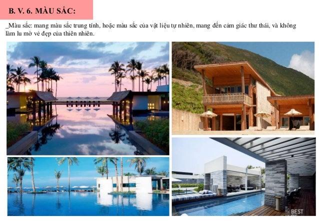 + Ánh sáng tự nhiên là quan trọng, hầu hết kiến trúc resort đều sử dụng ánh sáng tự nhiên để mang lại cảm giác gần gũi và ...
