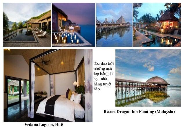 Vedana Lagoon, Huế Resort Dragon Inn Floating (Malaysia) độc đáo bởi những mái lợp bằng lá cọ - nhà hàng tuyệt hảo.