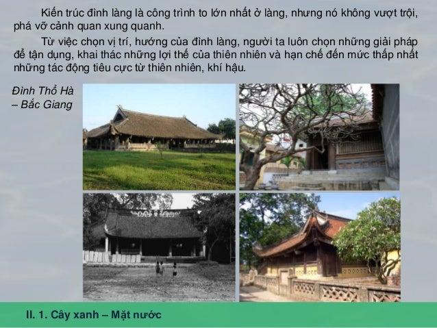 Kiến trúc đình làng là công trình to lớn nhất ở làng, nhưng nó không vượt trội, phá vỡ cảnh quan xung quanh. Từ việc chọn ...