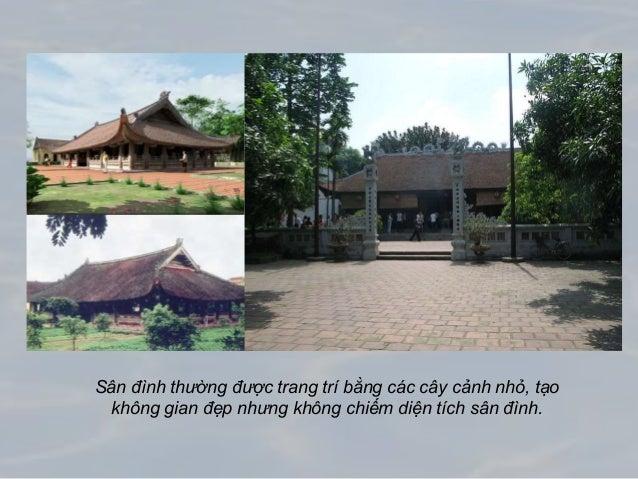 Sân đình thường được trang trí bằng các cây cảnh nhỏ, tạo không gian đẹp nhưng không chiếm diện tích sân đình.