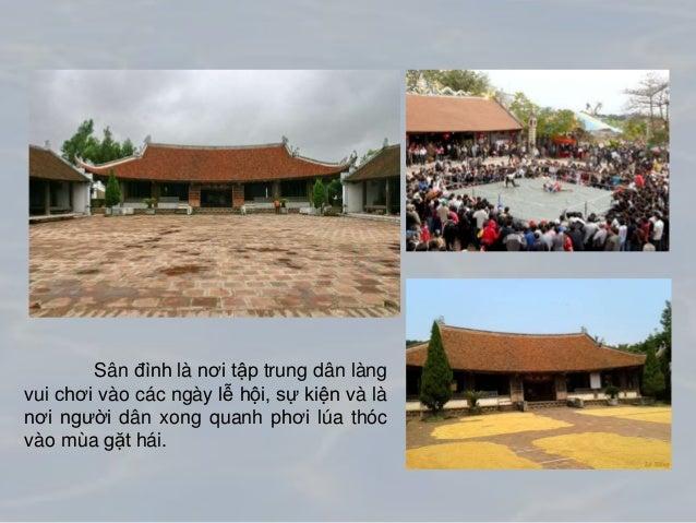 Sân đình là nơi tập trung dân làng vui chơi vào các ngày lễ hội, sự kiện và là nơi người dân xong quanh phơi lúa thóc vào ...