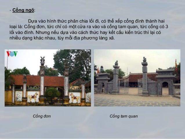 - Cổng ngõ: Dựa vào hình thức phân chia lối đi, có thể xếp cổng đình thành hai loại là: Cổng đơn, tức chỉ có một cửa ra và...