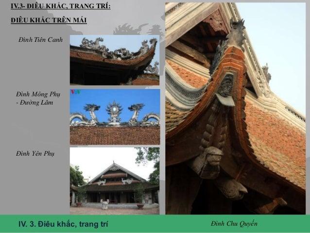 NHỮNG BỨC CHẠM KHẮC TRÊN GỖ •Đình rộng, mái thấp, sàn cao, đứng chỗ nào cũng thấy những khối gỗ to mập nặng nề như lơ lửng...