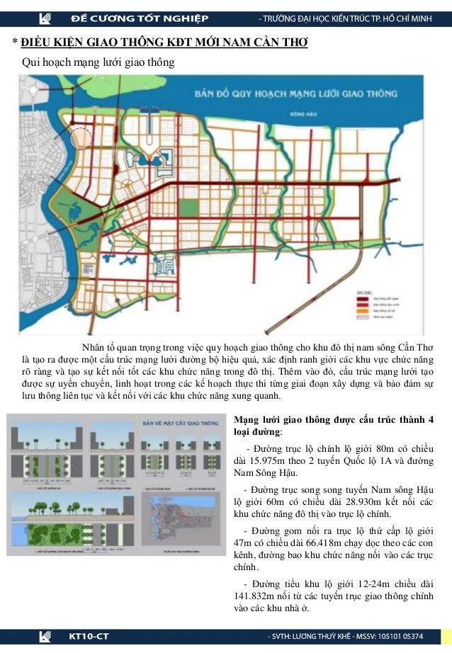Nhân tố quan trọng trong việc quy hoạch giao thông cho khu đô thị nam sông Cần Thơ là tạo ra được một cấu trúc mạng lưới đ...