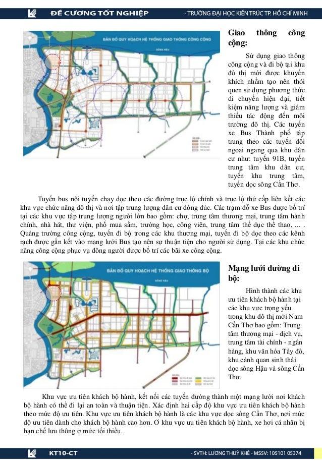 Giao thông công cộng: Sử dụng giao thông công cộng và đi bộ tại khu đô thị mới được khuyến khích nhằm tạo nên thói quen sử...