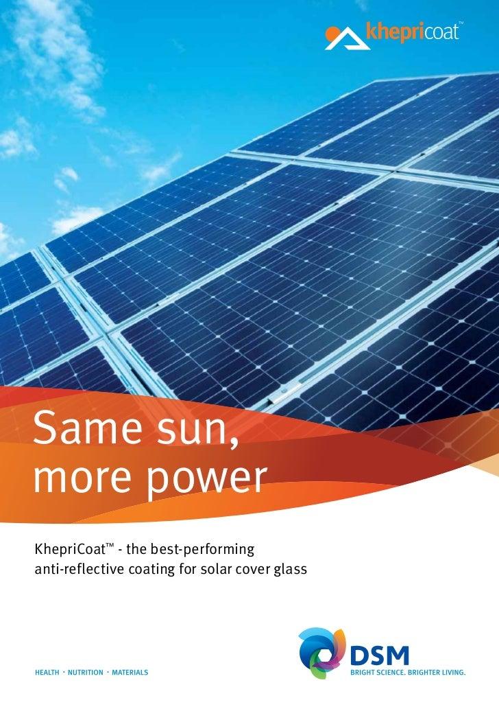 Same sun,more powerKhepriCoat™ - the best-performinganti-reflective coating for solar cover glass