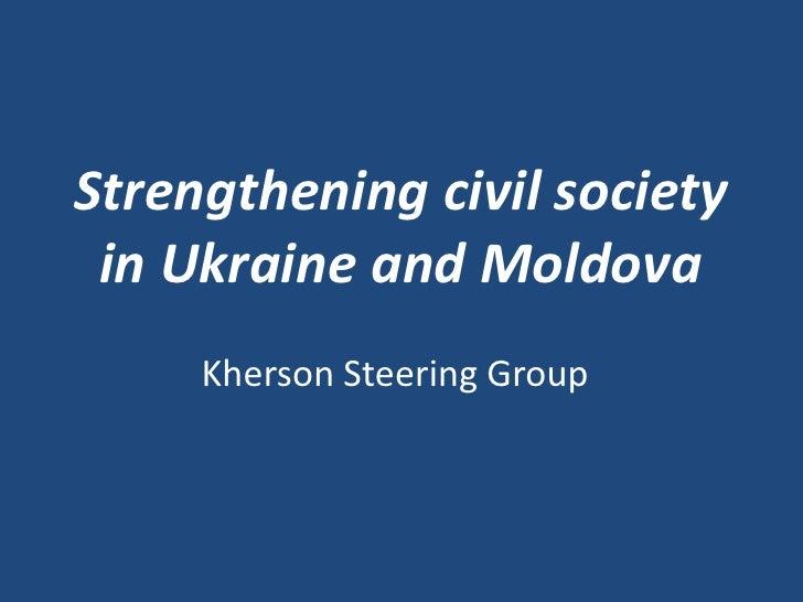 Strengthening civil society in Ukraine and Moldova<br />Kherson Steering Group<br />