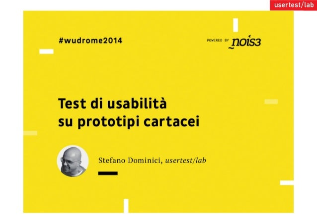 Stefano Dominici  aka @titotopo  usertestlab  @usertestlab  uxuniversity  @uxuniversityit  World Usability Day 2014 2