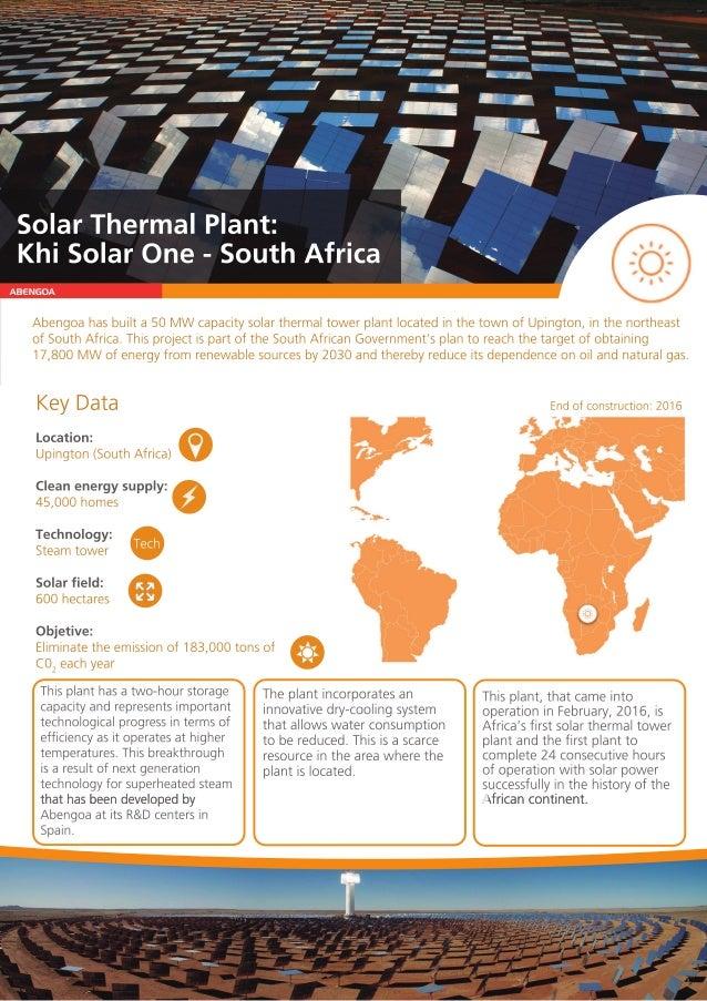 ABENGOA Abengoahasbuilta50MW capacitysolarthermaltowerplantlocatedinthetownofUpington,inthenortheast ofSouthAfrica.Thispro...