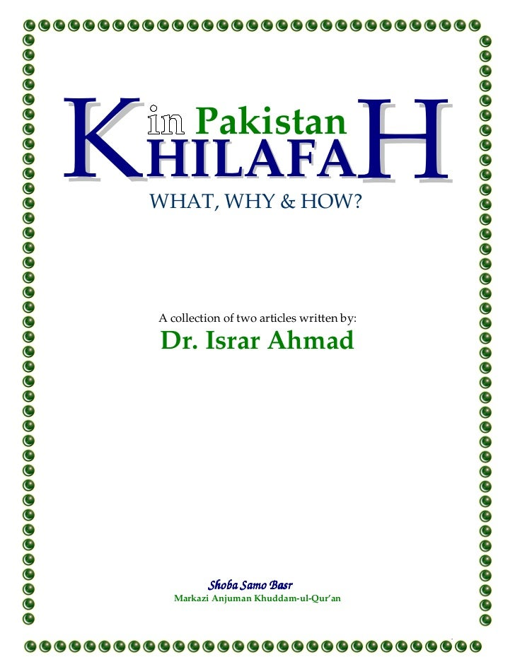 PakistanHILAFAWHAT, WHY & HOW?A collection of two articles written by:Dr. Israr Ahmad         Shoba Samo Basr   Markazi An...