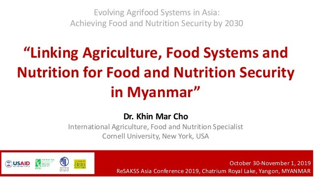 """""""Linking Agriculture, Food Systems and Nutrition for Food and Nutrition Security in Myanmar"""" Dr. Khin Mar Cho Internationa..."""