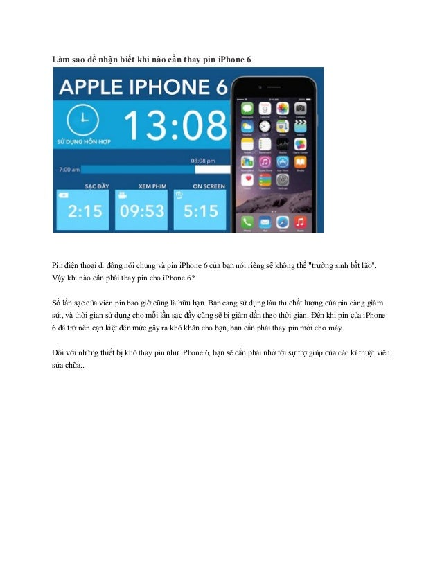 Làm sao để nhận biết khi nào cần thay pin iPhone 6 Pin điện thoại di động nói chung và pin iPhone 6 của bạn nói riêng sẽ k...