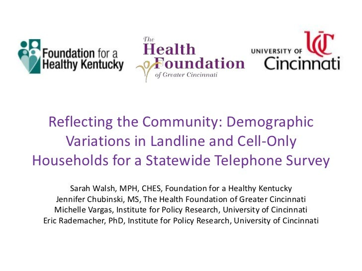 Reflecting the Community: Demographic    Variations in Landline and Cell-OnlyHouseholds for a Statewide Telephone Survey  ...