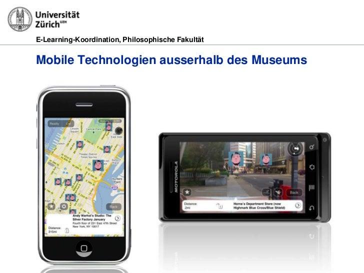 E-Learning-Koordination, Philosophische FakultätMobile Technologien ausserhalb des Museums29.03.2012   Museale Kunstvermit...