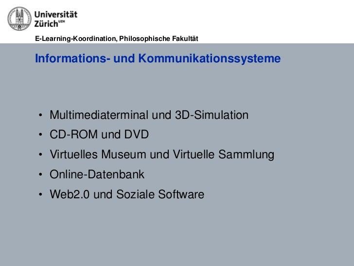 E-Learning-Koordination, Philosophische FakultätInformations- und Kommunikationssysteme • Multimediaterminal und 3D-Simula...