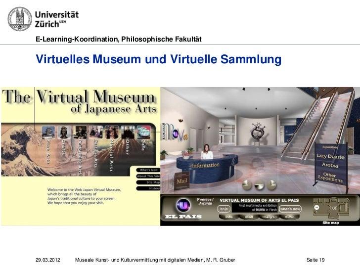 E-Learning-Koordination, Philosophische FakultätVirtuelles Museum und Virtuelle Sammlung29.03.2012   Museale Kunst- und Ku...