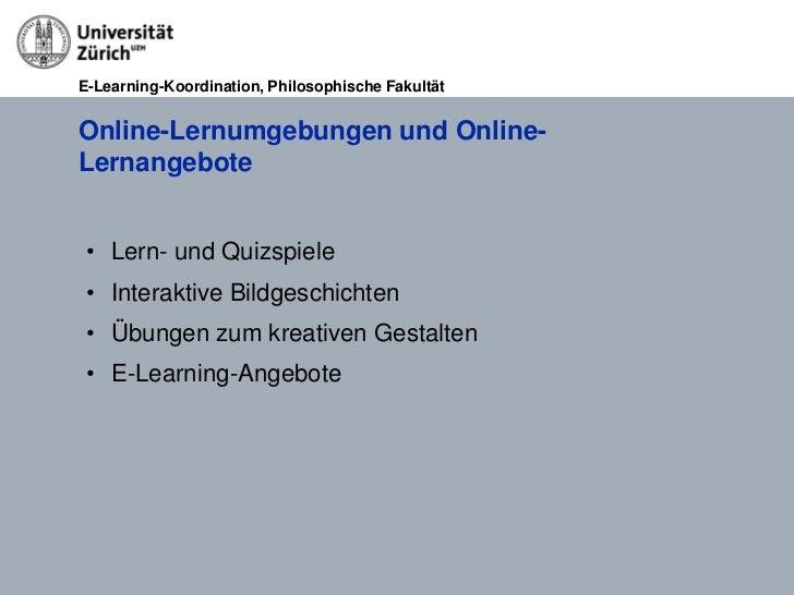 E-Learning-Koordination, Philosophische FakultätOnline-Lernumgebungen und Online-Lernangebote • Lern- und Quizspiele • Int...