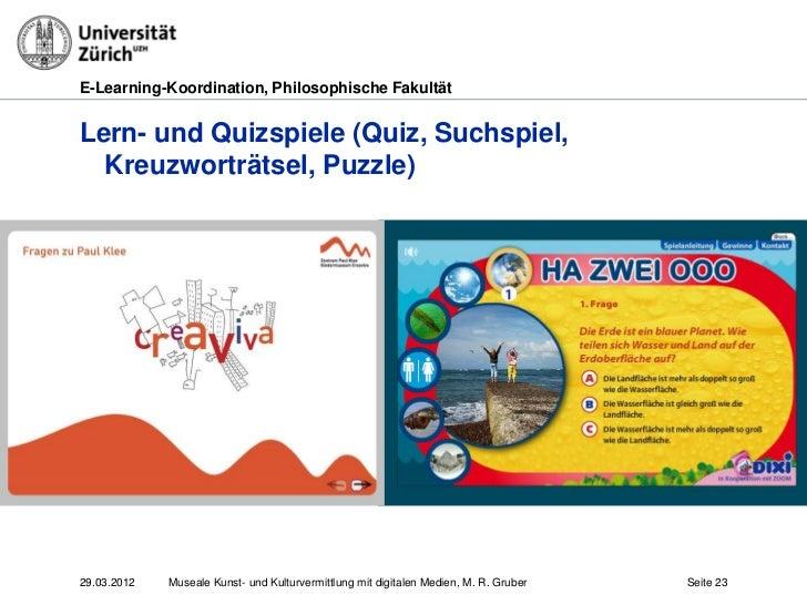 E-Learning-Koordination, Philosophische FakultätLern- und Quizspiele (Quiz, Suchspiel,  Kreuzworträtsel, Puzzle)29.03.2012...
