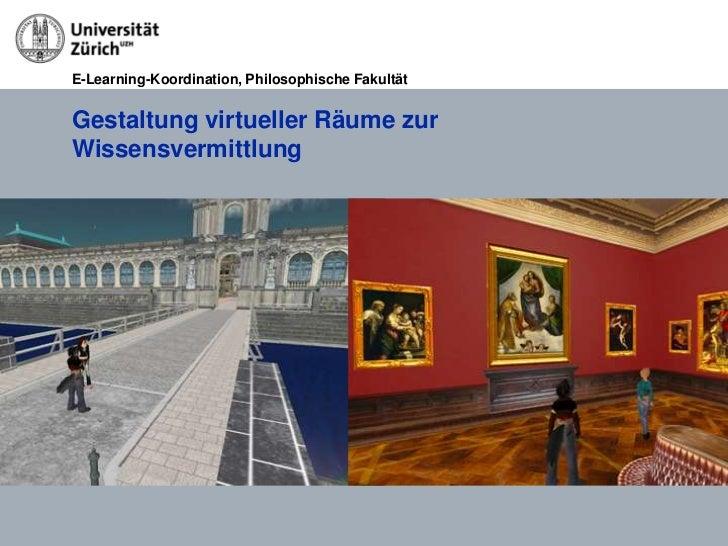 E-Learning-Koordination, Philosophische FakultätGestaltung virtueller Räume zurWissensvermittlung