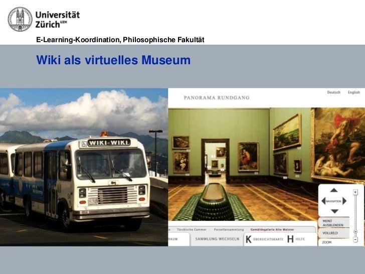 E-Learning-Koordination, Philosophische FakultätWiki als virtuelles Museum