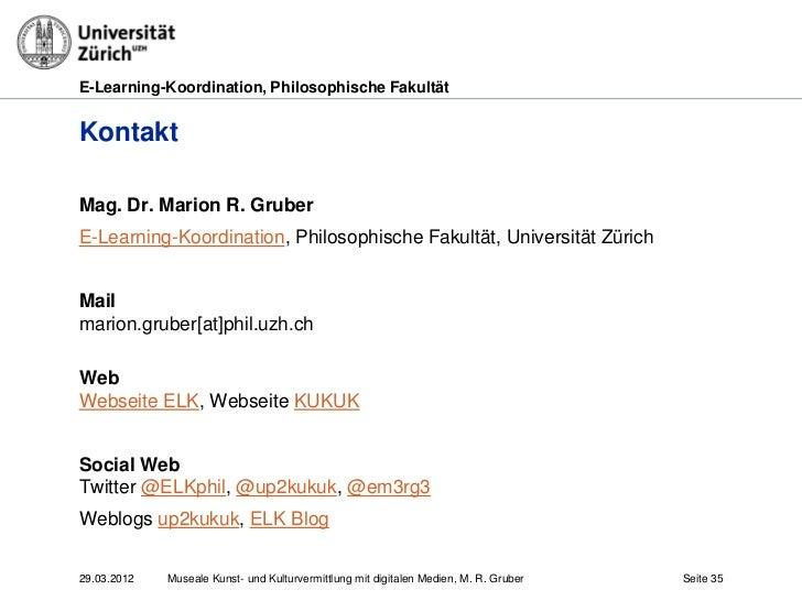 E-Learning-Koordination, Philosophische FakultätKontaktMag. Dr. Marion R. GruberE-Learning-Koordination, Philosophische Fa...