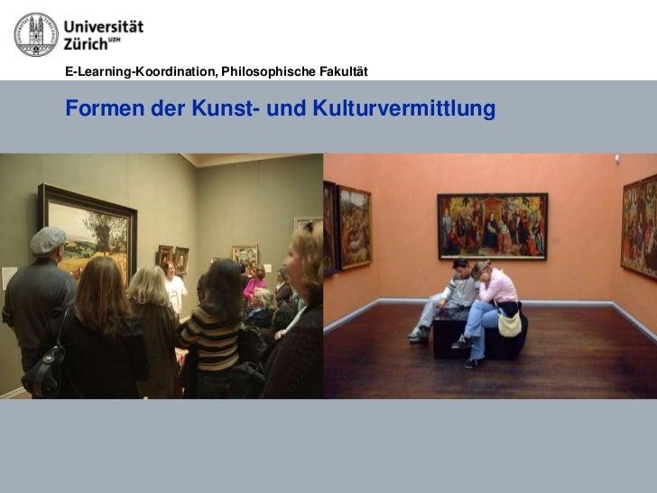 E-Learning-Koordination, Philosophische FakultätFormen der Kunst- und Kulturvermittlung