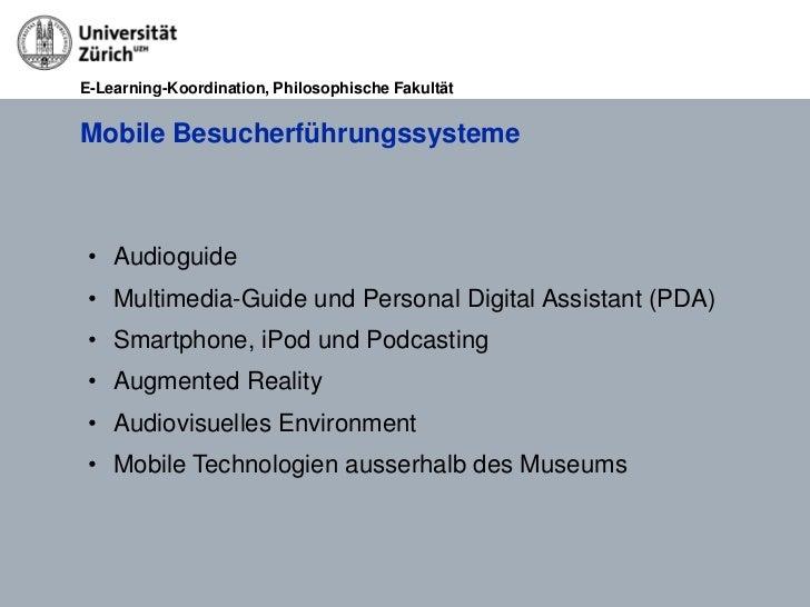 E-Learning-Koordination, Philosophische FakultätMobile Besucherführungssysteme • Audioguide • Multimedia-Guide und Persona...