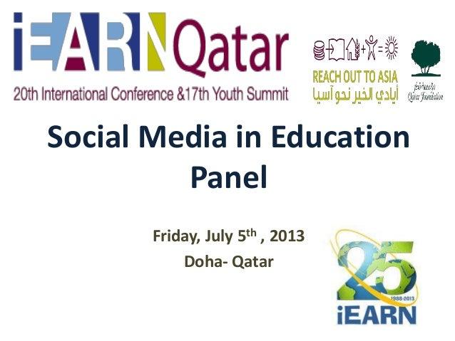 Friday, July 5th , 2013 Doha- Qatar Social Media in Education Panel