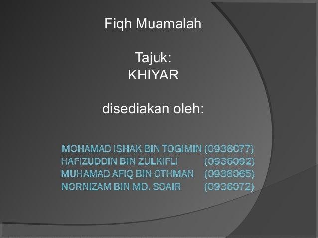 Fiqh Muamalah Tajuk: KHIYAR disediakan oleh: