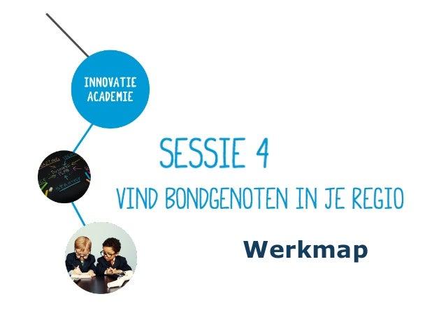 Sessie 4 Vind bondgenoten in je regio.Werkmap