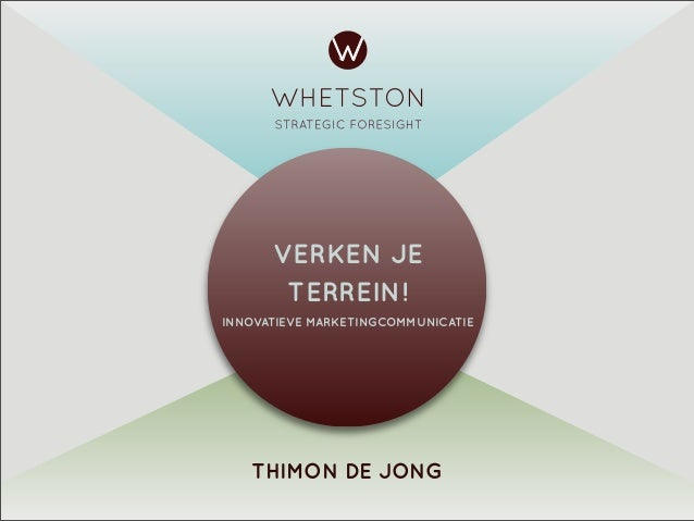 THIMON DE JONG VERKEN JE TERREIN! INNOVATIEVE MARKETINGCOMMUNICATIE